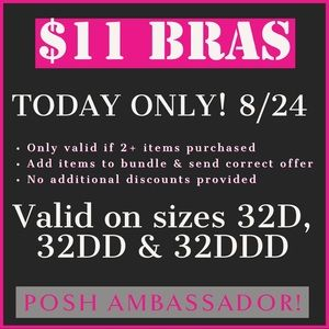 $11 BRA SALE ON SPECIFIC SIZES - 32D, 32DD, 32DDD